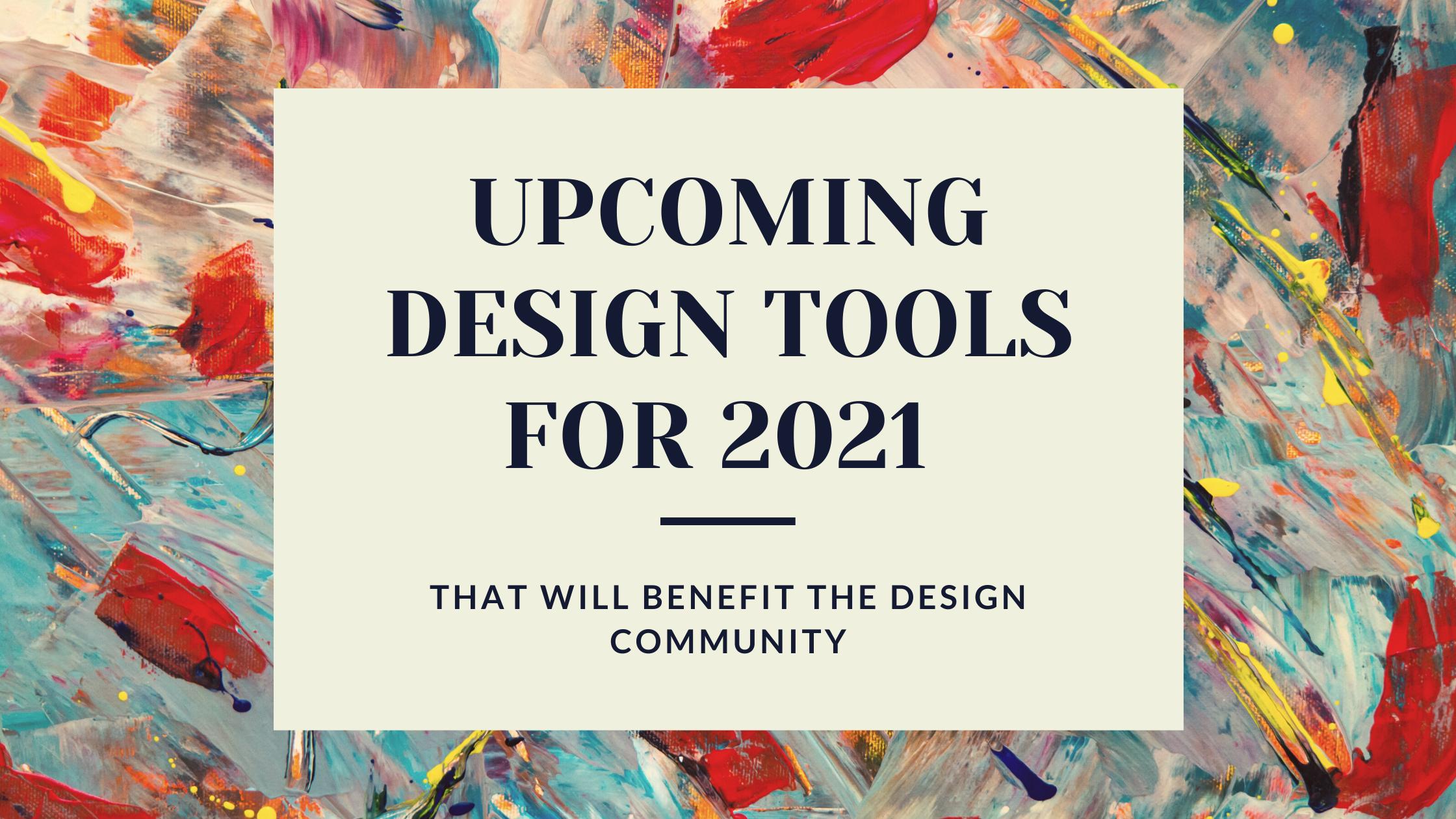 Design Tools 2021